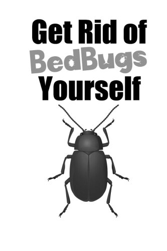 9781469924762: Get Rid of Bed Bugs Yourself
