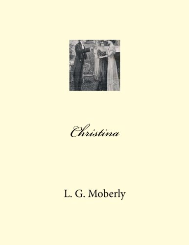 Christina: Moberly, L. G.
