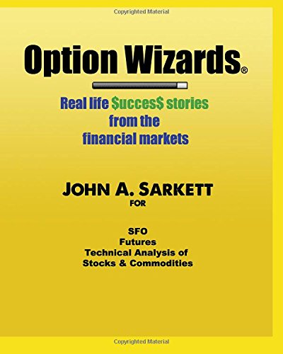 9781469930039: Option Wizards: Real life success stories from the financial markets