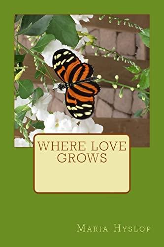 9781469931944: Where Love Grows