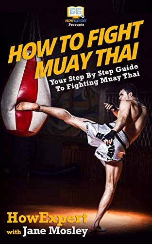 9781469931982: How To Fight Muay Thai - Your Step-By-Step Guide To Fighting Muay Thai
