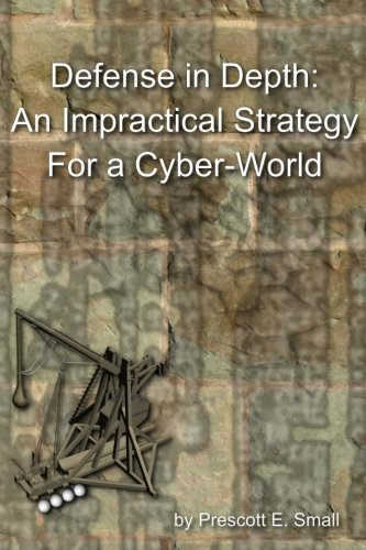 9781469934921: Defense In Depth - An Impractical Strategy for a Cyber World