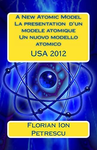 A New Atomic Model La Presentation d'Un: Dr Florian Ion