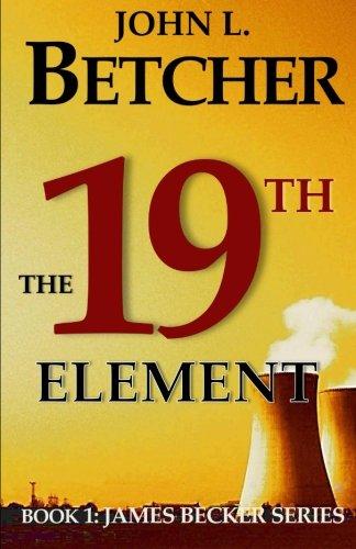 9781469936062: The 19th Element: Book 1: James Becker Series