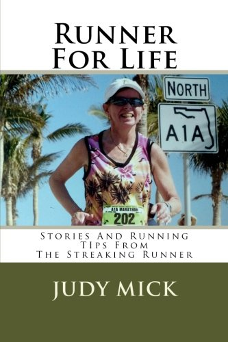 9781469937847: Runner For Life: Stories and Running Tips From The Streaking Runner
