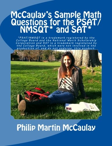 McCaulay's Sample Math Questions for the PSAT/NMSQT* and SAT*: McCaulay, Philip Martin