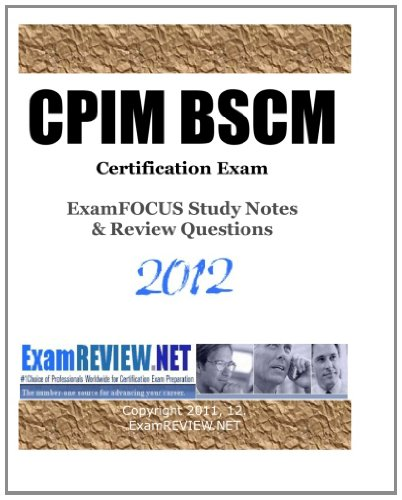 9781469939629: CPIM BSCM Certification Exam ExamFOCUS Study Notes & Review Questions 2012: Building your CPIM exam readiness