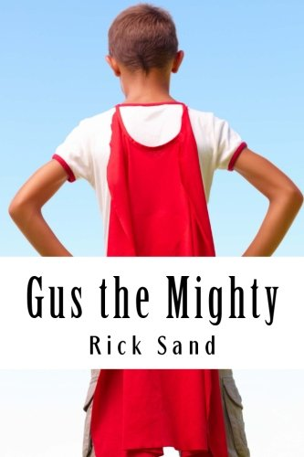 9781469940496: Gus the Mighty: Superhero in the Seventh Grade