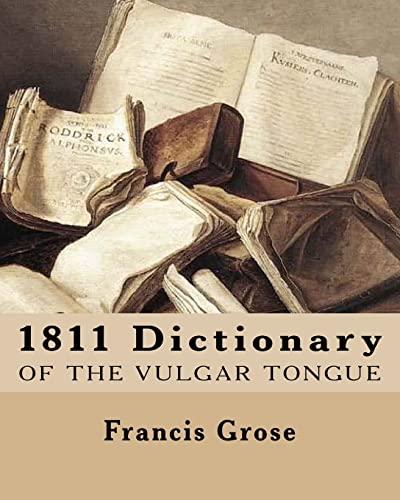 9781469941356: 1811 Dictionary of the Vulgar Tongue