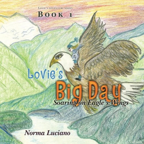 9781469942476: Lovie's Big Day: Soaring on Eagle's Wings