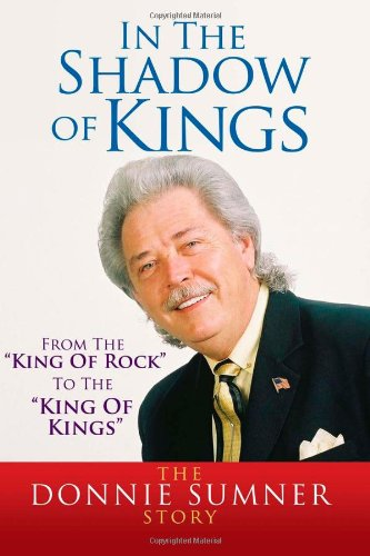 "9781469944029: In The Shadow Of Kings: From The ""King of Rock"" to ""The King of Kings"""