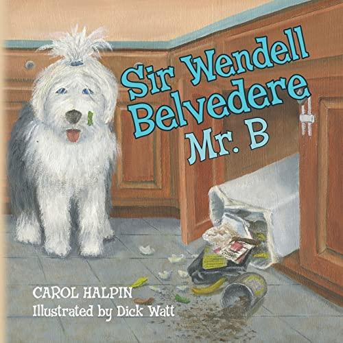 Sir Wendell Belvedere: Mr. B: Carol Halpin