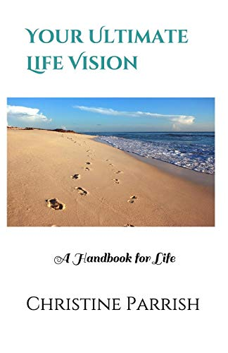 9781469945330: Your Ultimate Life Vision: A Handbook for Life