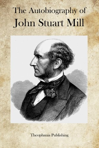 9781469946016: The Autobiography of John Stuart Mill