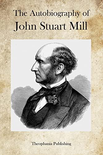 9781469946016: The Autobiography of John Stuart Mill
