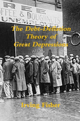9781469947082: The Debt-Deflation Theory of Great Depressions