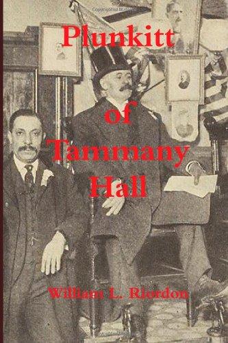 Plunkitt of Tammany Hall: Riordon, William L.
