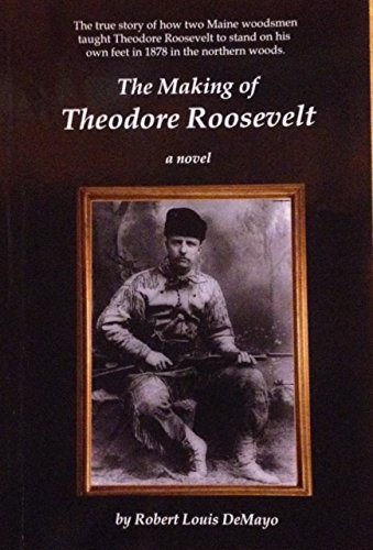 9781469949420: The Making of Theodore Roosevelt