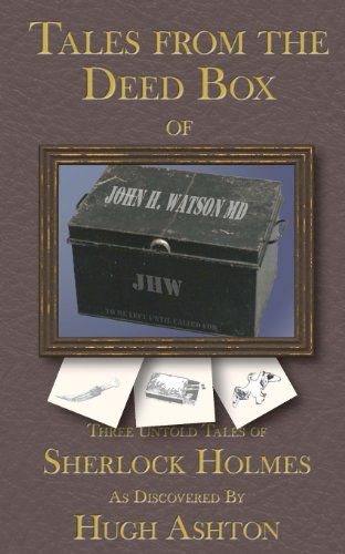 9781469950358: Tales From the Deed Box of John H. Watson MD: Three Untold Tales Of Sherlock Holmes