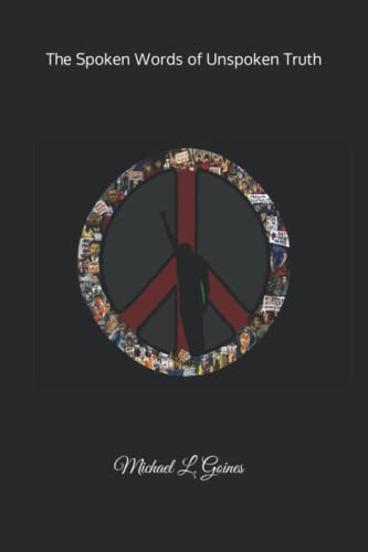 Spoken Words of Unspoken Truth: What Happened to the Revolution: Michael L Goines