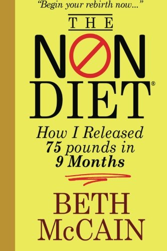 9781469951027: The Non-Diet: How I Released 75 Pounds in 9 Months