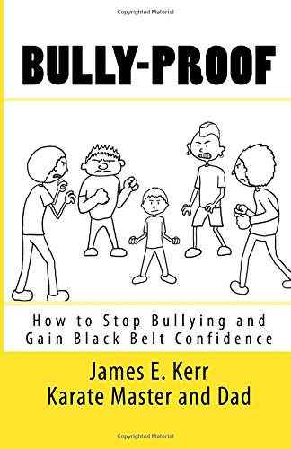 9781469951225: Bully-proof: How to stop bullying and gain black-belt confidence