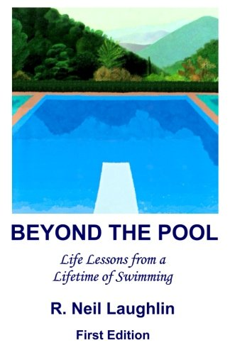 9781469952154: Beyond the Pool: Life Lessons for a full and rewarding life learned through a lifetime of involvement with swimming.