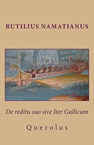 De reditu suo sive Iter Gallicum: Querolus: Rutilius Claudius Namatianus