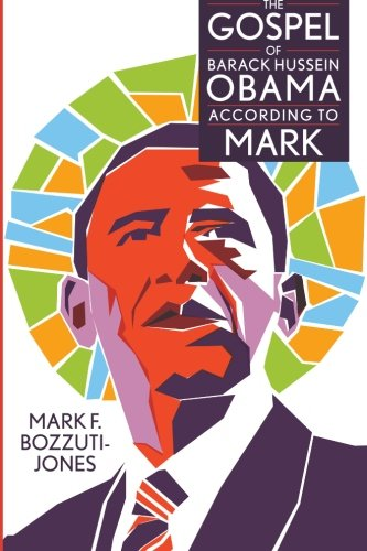 9781469952796: The Gospel of Barack Hussein Obama According to Mark