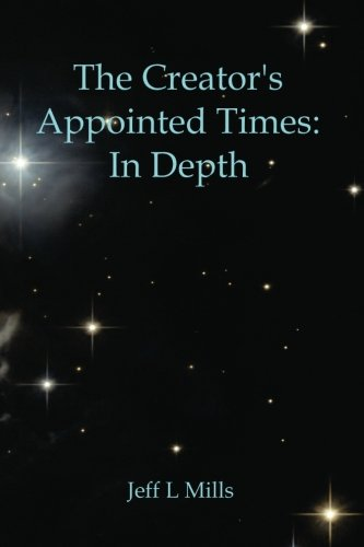 9781469955513: The Creators Appointed Times: In Depth