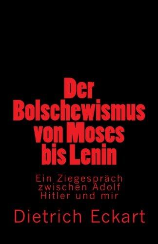 9781469956008: Der Bolschewismus von Moses bis Lenin: Ein Ziegespräch zwischen Adolf Hitler und mir (German Edition)