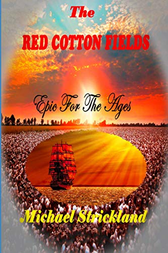 The Red Cotton Fields: Strickland, Michael