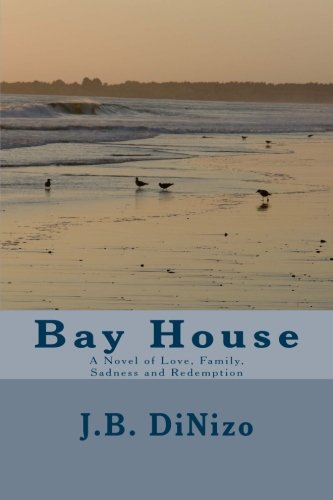 9781469956695: Bay House: A Novel of Love, Family, Sadness and Redemption