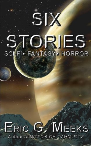 9781469956947: Six Stories: A Collection of Near Future Science Fiction, Dragon Fantasy and Vampire Horror