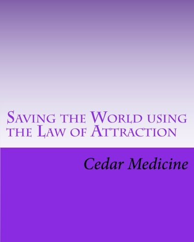 9781469957005: Saving the World using the Law of Attraction: It always begins with a small group that starts talking