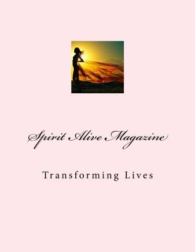 9781469959054: Spirit Alive Magazine: Transforming Lives (Volume 1)
