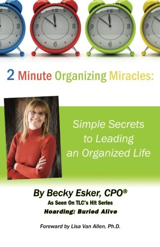 9781469959481: 2 Minute Organizing Miracles: Simple Secrets to Leading an Organized Life