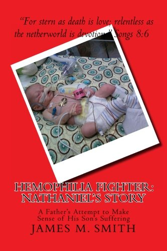 9781469962825: Hemophilia Fighter: Nathaniel's Story: A Father's Attempt to Make Sense of His Son's Suffering