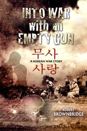 9781469963020: Into War with an Empty Gun: A Korean War Story