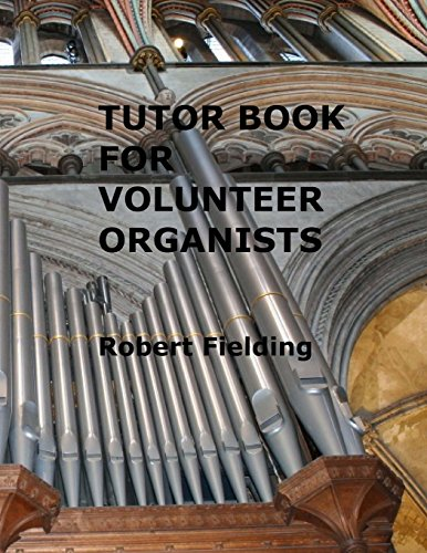 9781469965833: Tutor Book for Volunteer Organists: A guide for pianists who have volunteered to play the organ for services in their church.