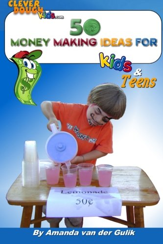9781469966472: 50 Money Making Ideas for Kids and Teens