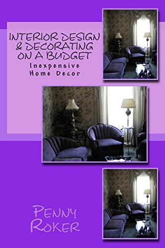 9781469966694: Interior Design & Decorating on a Budget: Inexpensive Home Decor