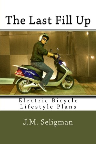 9781469967387: The Last Fill Up: Electric Bicycle Lifestyle Plans