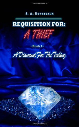 9781469967882: Requisition For: A Thief: Book 1- A Diamond for the Taking