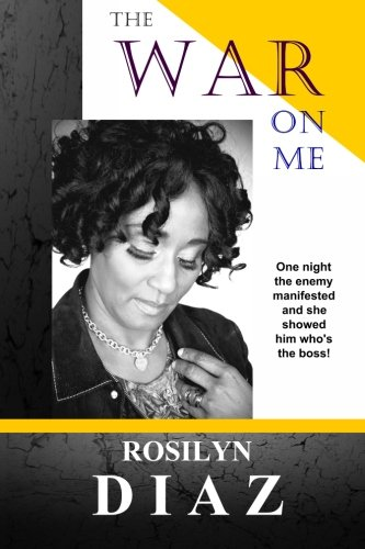 9781469968131: The War On Me: One night the enemy manifested and she showed him who's the boss!