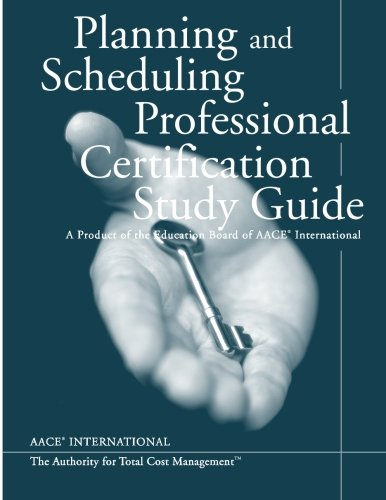 9781469968919: Planning & Scheduling Professional Certification Study Guide: A Product of the AACE International Education Board