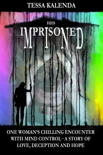 9781469969657: His Imprisoned Mind: One woman's chilling encounter with mind control--a story of love, deception and hope