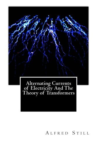 9781469971612: Alternating Currents of Electricity And The Theory of Transformers
