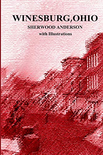9781469971889: Winesburg, Ohio by Sherwood Anderson with Illustrations