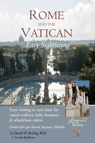 9781469974309: Rome and Vatican Easy Sightseeing: Easy visiting for casual walkers,seniors and handicapped travelers. Guiida Libri per Turisti Anziani e Disabilid